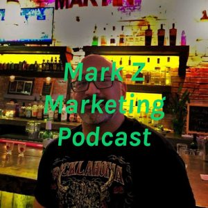 Mark Z Marketing Podcast